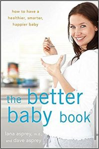 "Portada del libro de Lana y David Asprey ""The Better Baby Book"""