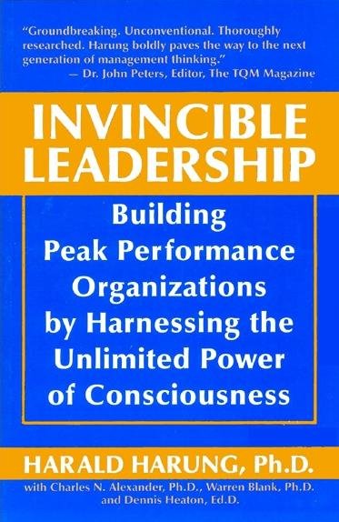 "Portada del libro de Harald Harung ""Invincible Leadership: Building Peak Performance Organizations by Harnessing the Unlimited Power of Consciousness"""