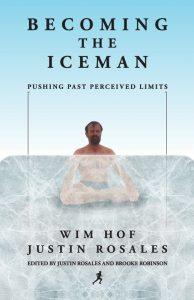 """Portada del libro """"Becoming the Iceman"""" de Wim Hof y Justin Rosales"""