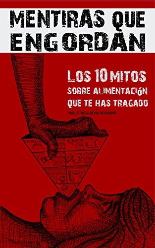 """Portada del libro de Marcos Vázquez: """"Mentiras Que Engordan: Los 10 Mitos Sobre Nutrición Que Te Has Tragado""""."""
