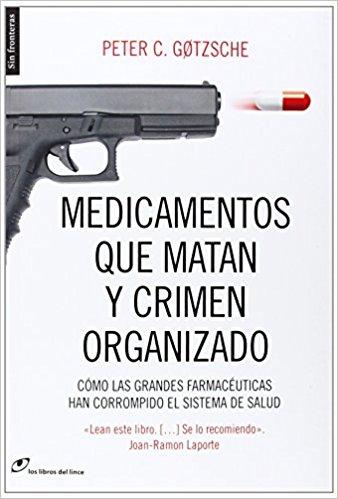 "Portada del libro de Peter Gotzsche ""Medicamentos que matan y crimen organizado"""
