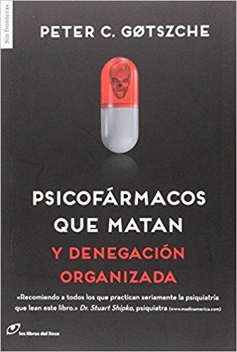"""Portada del libro de Peter Gotzsche """"Psicofármacos que matan: Y denegación organizada"""""""